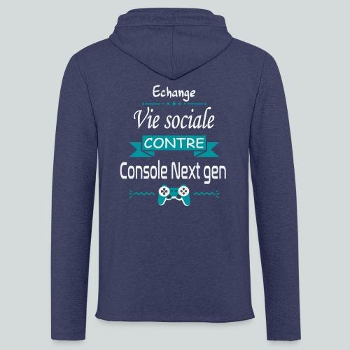 Echange vie sociale contre console Next Gen - Sweat-shirt à capuche léger unisexe