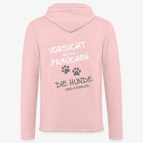 Vorsicht Frauchen - Hunde - Leichtes Kapuzensweatshirt Unisex