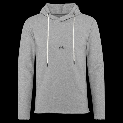shit. - black - Light Unisex Sweatshirt Hoodie