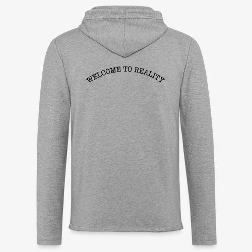 WELCOME TO REALITY - Leichtes Kapuzensweatshirt Unisex
