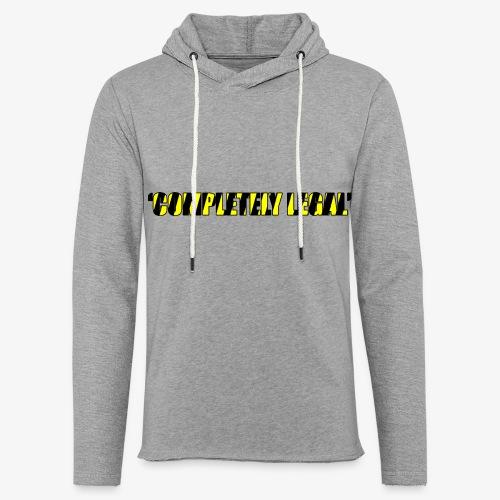 Hoodie Completely Legal - Light Unisex Sweatshirt Hoodie