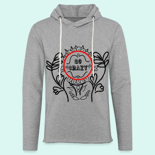 Go Crazy Flower - Lichte hoodie unisex