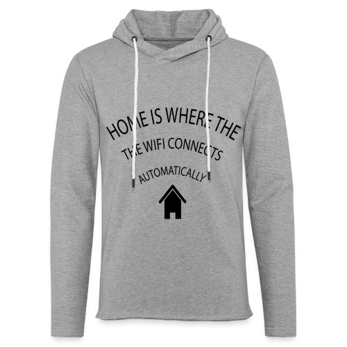 Home is where the Wifi connects automatically - Light Unisex Sweatshirt Hoodie