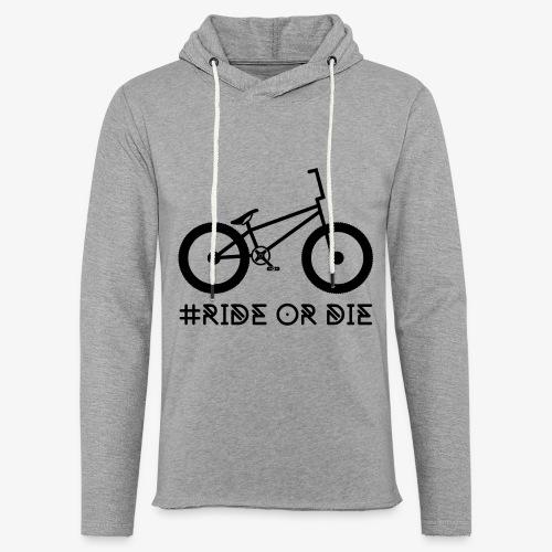 #RIDE OR DIE - Leichtes Kapuzensweatshirt Unisex