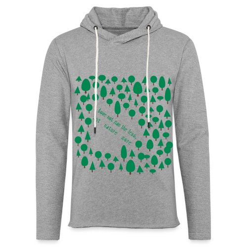 Love not man the less but nature more - Kevyt unisex-huppari