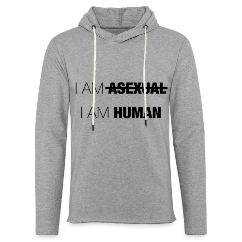 I AM ASEXUAL - I AM HUMAN - Light Unisex Sweatshirt Hoodie