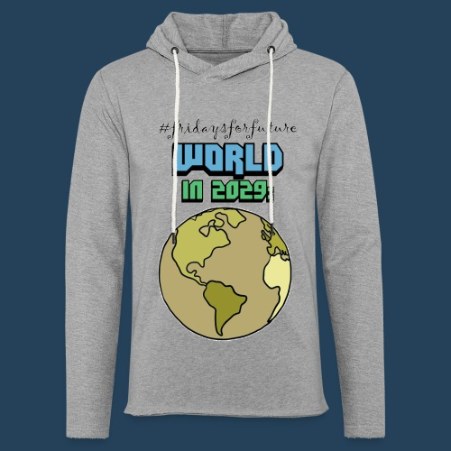 World in 2029 #fridaysforfuture #timetravelcontest - Leichtes Kapuzensweatshirt Unisex