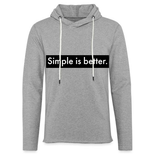 Simple Is Better - Light Unisex Sweatshirt Hoodie
