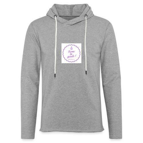 Ferme ta gueule ! - Sweat-shirt à capuche léger unisexe
