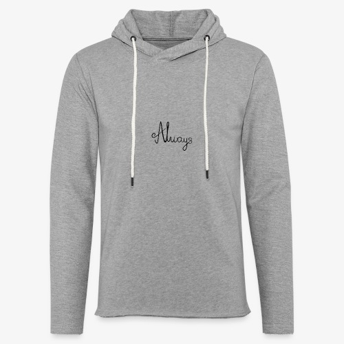 Always - Let sweatshirt med hætte, unisex