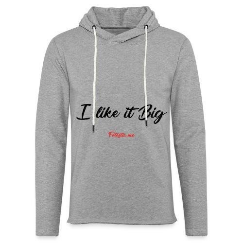 I like it Big by Fatastic.me - Light Unisex Sweatshirt Hoodie