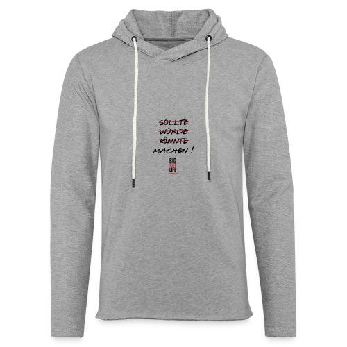 Sollte Würde Könnte Machen - Leichtes Kapuzensweatshirt Unisex