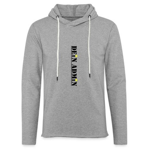 DEIN ADMIN - Motiv (schwarze Schrift) - Leichtes Kapuzensweatshirt Unisex