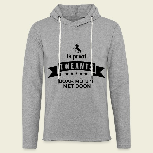 Ik proat Tweants...(donkere tekst) - Lichte hoodie unisex