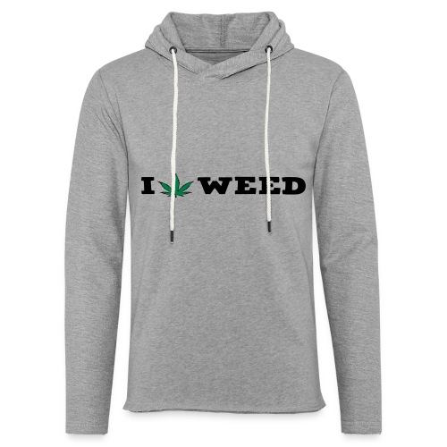 I LOVE WEED - Light Unisex Sweatshirt Hoodie