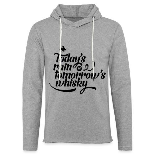 Todays's Rain Women's Tee - Quote to Front - Light Unisex Sweatshirt Hoodie