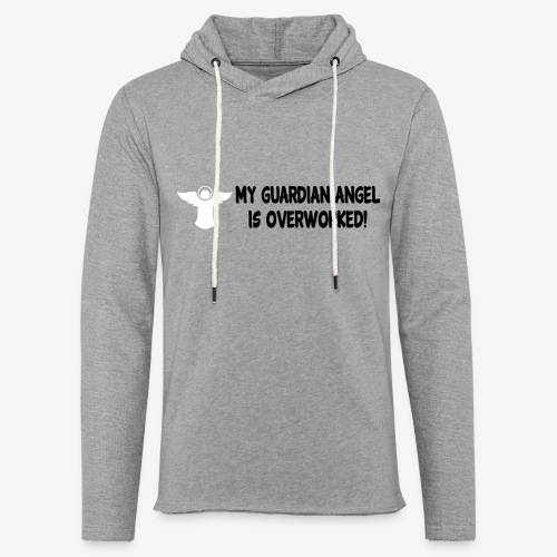 MY GUARDIAN ANGEL IS OVERWORKED - Light Unisex Sweatshirt Hoodie