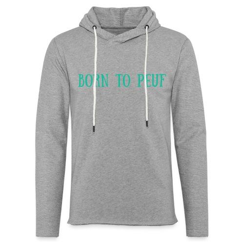 BORN TO PEUF - Sweat-shirt à capuche léger unisexe