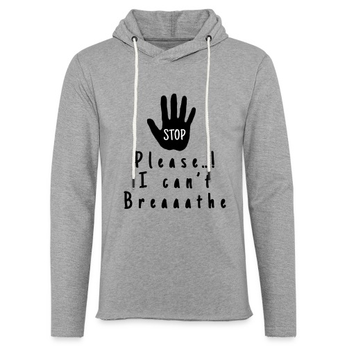 please i can t breathe - Sweat-shirt à capuche léger unisexe