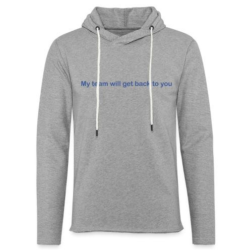 My team will get back to you - Let sweatshirt med hætte, unisex