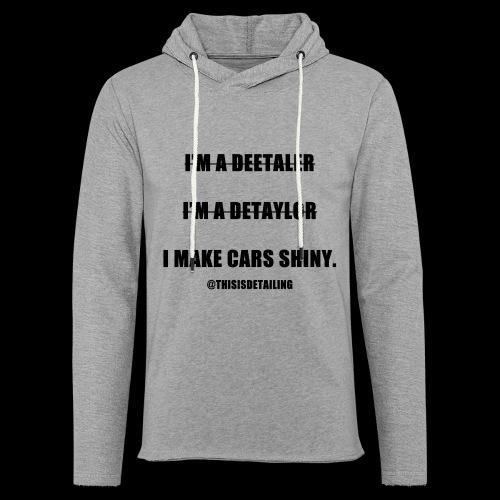 I'm a detailer! - Light Unisex Sweatshirt Hoodie