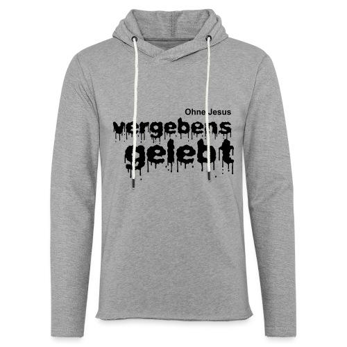 Vergebens gelebt (JESUS shirts) - Leichtes Kapuzensweatshirt Unisex