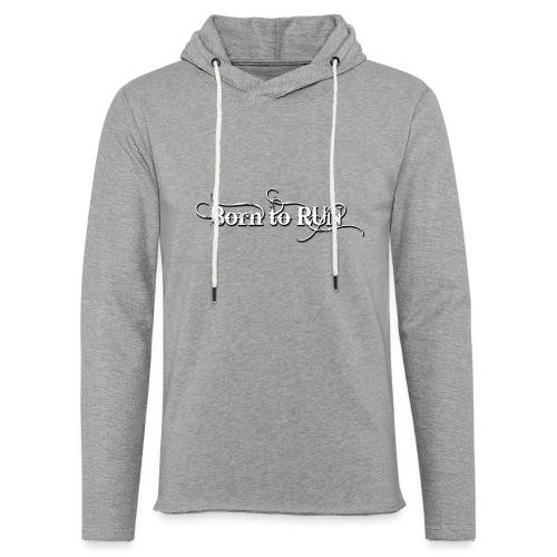 Born-to-RUN---Logo---White.png - Leichtes Kapuzensweatshirt Unisex