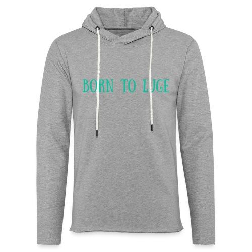 BORN TO LUGE - Sweat-shirt à capuche léger unisexe