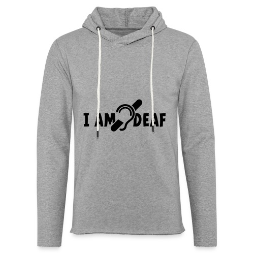 I am deaf. Ik hoor je niet. Doven, slechthorend - Lichte hoodie unisex