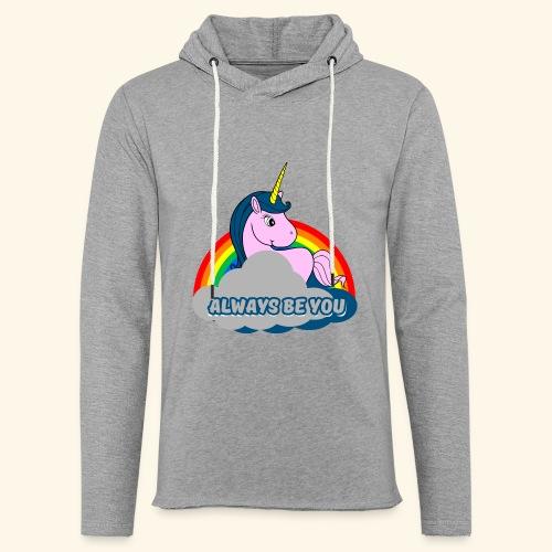 Always be you Einhorn T-Shirt - Leichtes Kapuzensweatshirt Unisex