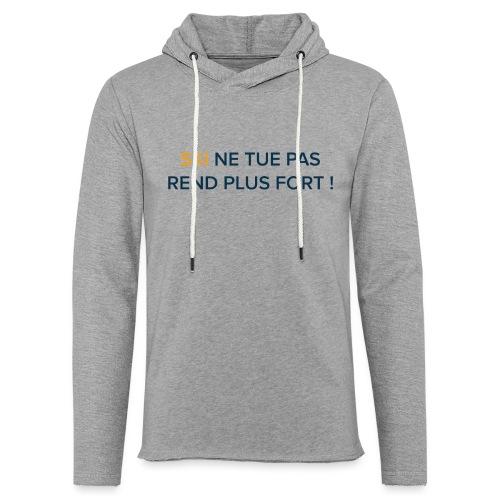 SKI NE TUE PAS REND PLUS FORT ! - Sweat-shirt à capuche léger unisexe