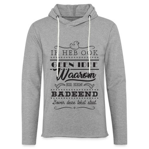 Badeend - Lichte hoodie unisex