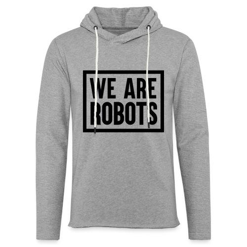 We Are Robots Premium Tote Bag - Light Unisex Sweatshirt Hoodie