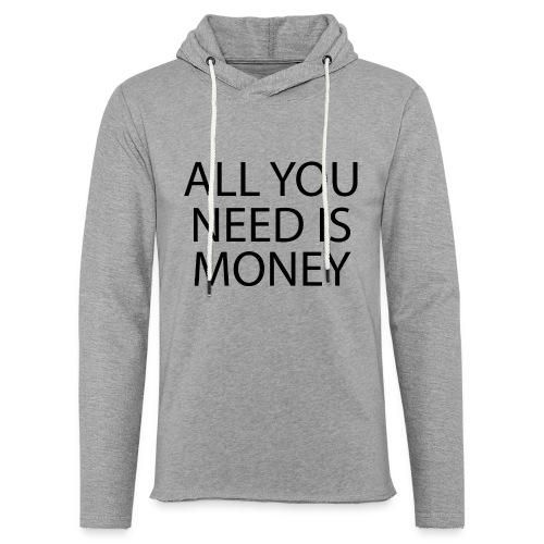 All you need is Money - Lett unisex hette-sweatshirt