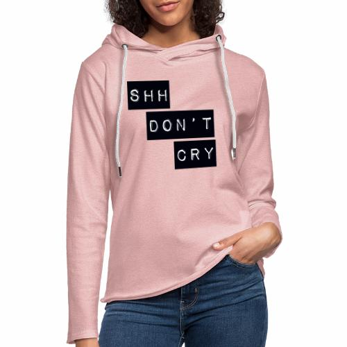 Shh dont cry - Light Unisex Sweatshirt Hoodie
