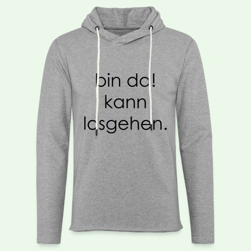 bin da! kann losgehen. Best of T-Shirt - Leichtes Kapuzensweatshirt Unisex
