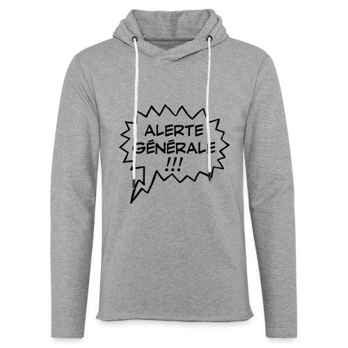 Alerte générale ! - Sweat-shirt à capuche léger unisexe