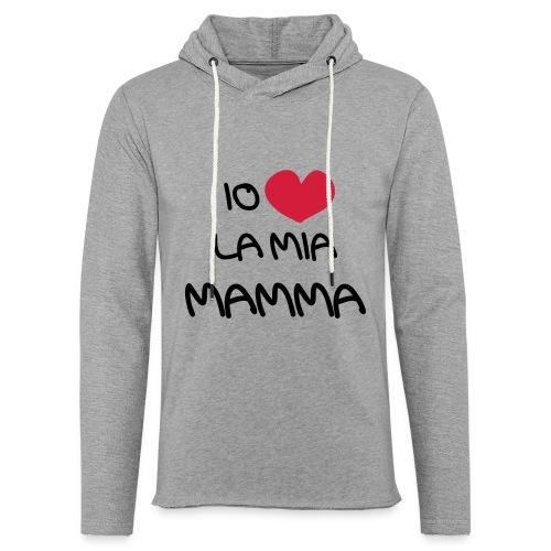 Io Amo La Mia Mamma - Felpa con cappuccio leggera unisex