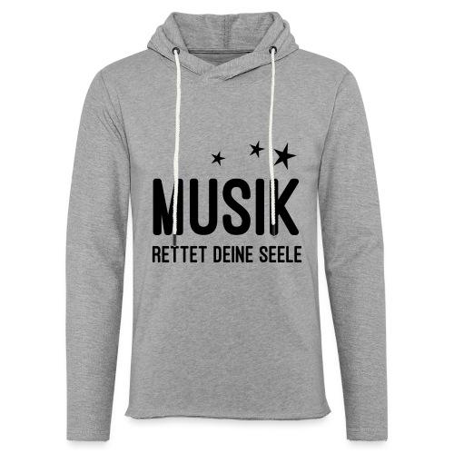 Musik rettet Deine Seele - Leichtes Kapuzensweatshirt Unisex
