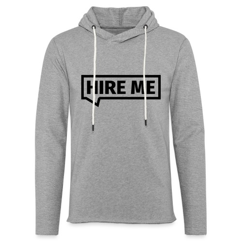 HIRE ME! (callout) - Light Unisex Sweatshirt Hoodie
