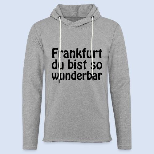 FRANKFURT Du bist so - Leichtes Kapuzensweatshirt Unisex