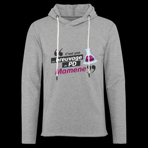 Ce genre de breuvage de PD, Mamene ! - Sweat-shirt à capuche léger unisexe