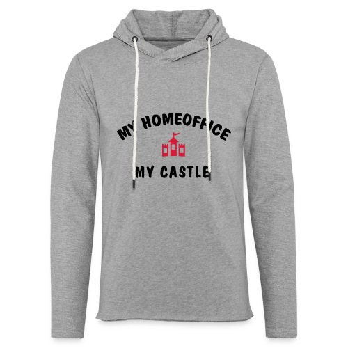 MY HOMEOFFICE MY CASTLE - Leichtes Kapuzensweatshirt Unisex