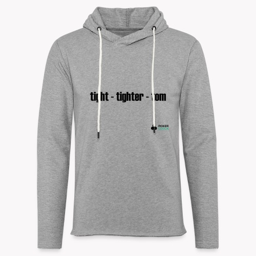 tight - tighter - tom - Leichtes Kapuzensweatshirt Unisex