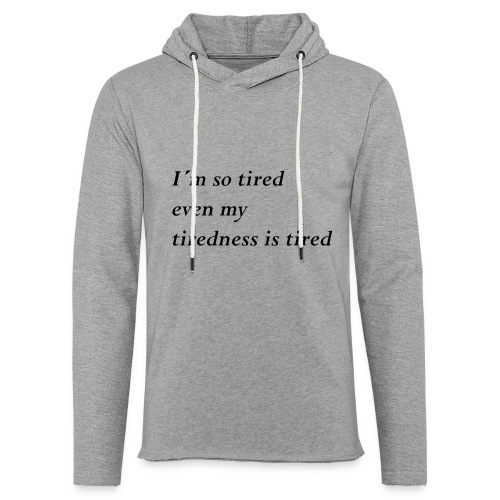 Tired - Leichtes Kapuzensweatshirt Unisex