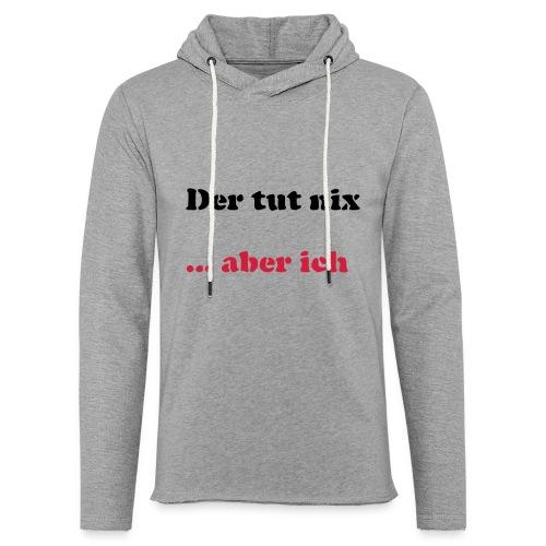 Der tut nix/was - Leichtes Kapuzensweatshirt Unisex