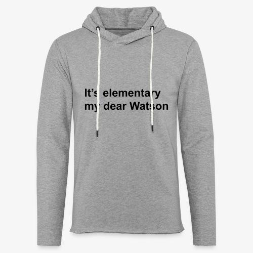 It's elementary my dear Watson - Sherlock Holmes - Light Unisex Sweatshirt Hoodie