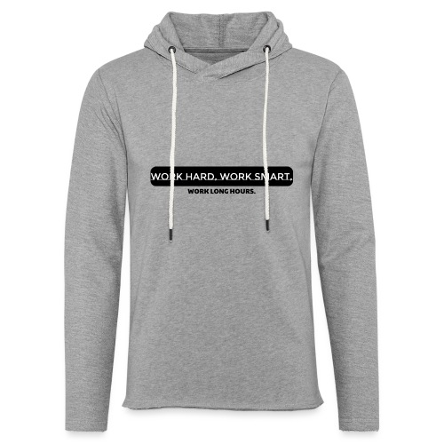 Work Long Hours - Light Unisex Sweatshirt Hoodie