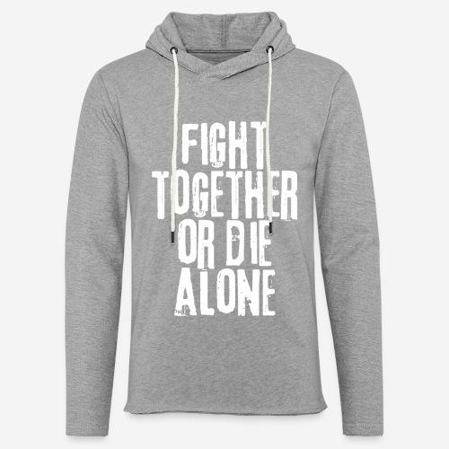 Kampf zusammen sterben allein - Leichtes Kapuzensweatshirt Unisex