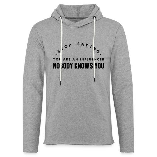 Influencer ? Nobody knows you - Light Unisex Sweatshirt Hoodie